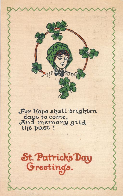 St Patrick's Day Greetings - For Hope shall bighten days to come - pm 1915 at Worcester MA - Divided Back