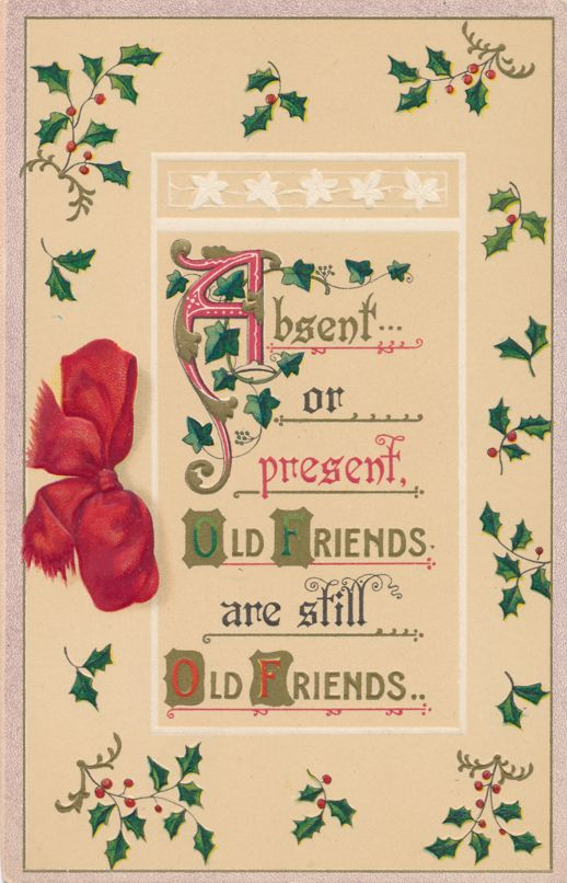Greetings Absent of Present Old Friends are still Old Friends - Divided Back