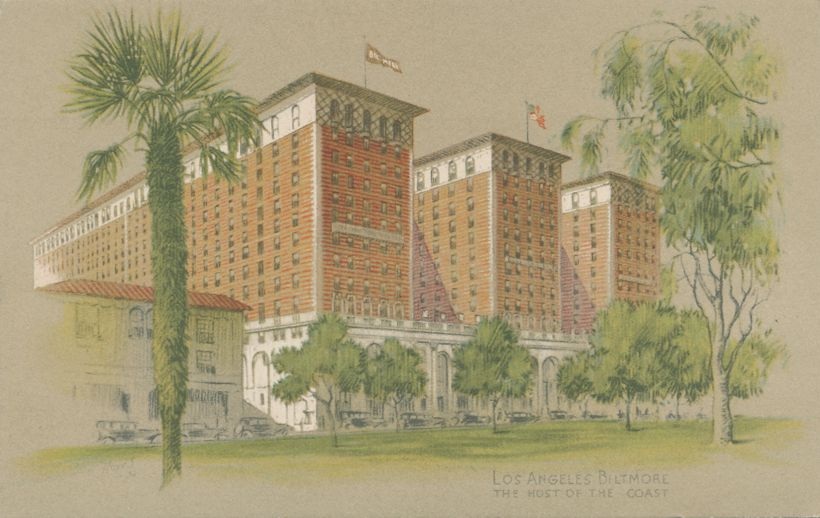 Biltmore Hotel - The Host of the Coast - Los Angeles, California