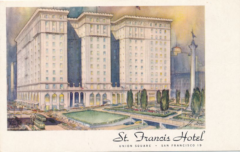 St Francis Hotel at Union Square - San Francisco, California - pm 1949