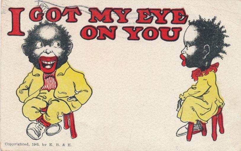 Black Americana Humor Caricature - I Got My Eye On You - pm 1905 at Boston MA - Undivided Back