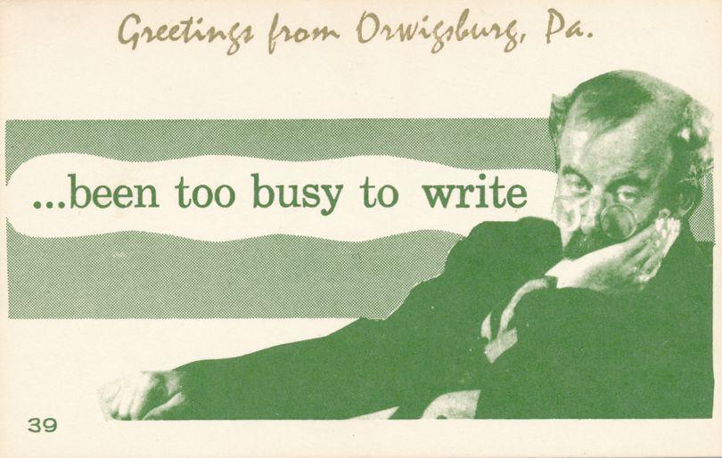 Greetings from Orwigsburg, Pennsylvania - Village Print Humor - Too Busy to Write