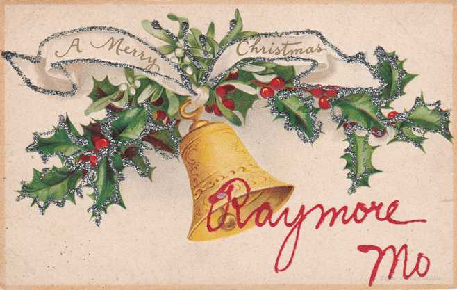 Clapsaddle - Merry Christmas from Raymore, Missouri - pm 1908 - Divided Back