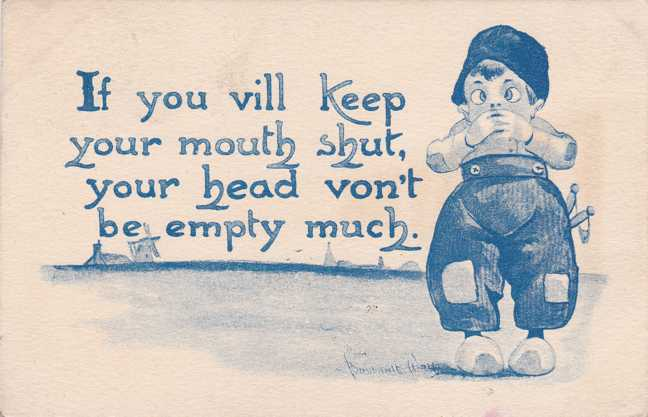 If you vill Keep your mouth shut - Your head von't be empty much. - pm 1912 - Divided Back