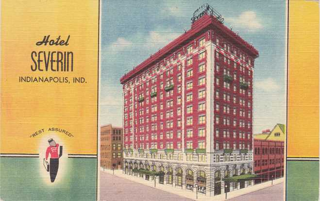 Hotel Severin - Indianapolis, Indiana - pm 1948 - Linen Card