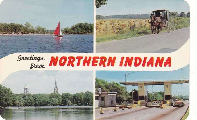 Greetings from Northern Indiana - Angola Lake - Amish - Notre Dame - Toll Road