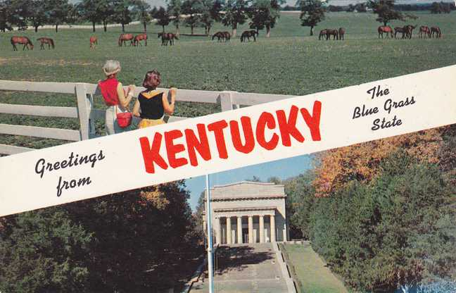 Greetings from Kentucky - The Blue Grass State