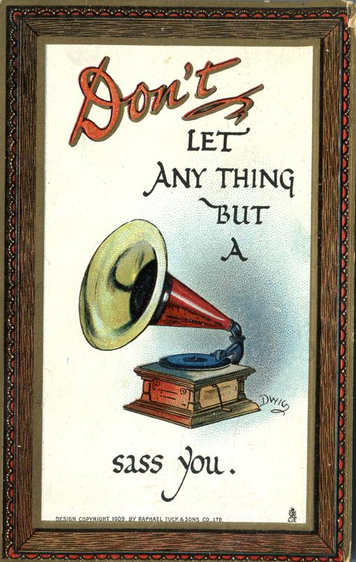 Don't Let Anything But a Victrola Sass You - Tuck a/s DWIG - pm 1910 - Divided Back - Tuck