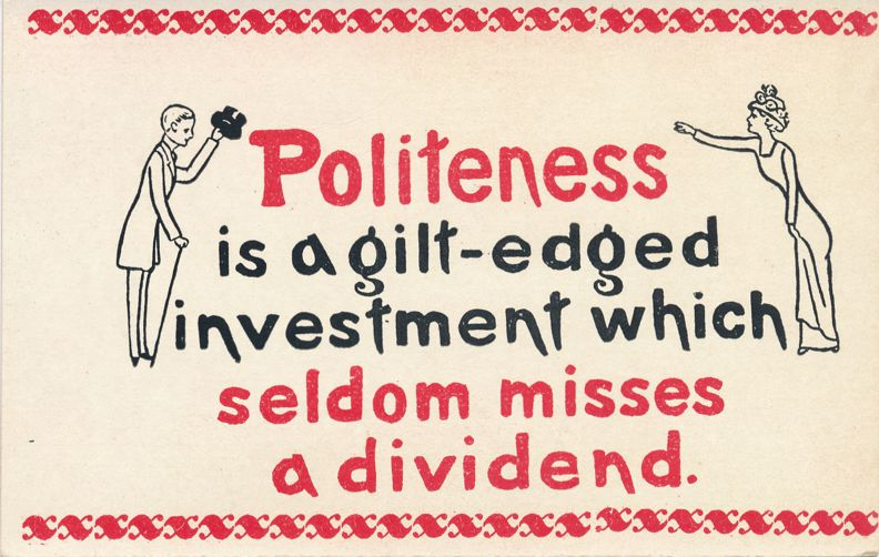 Politeness Greetings - Investment which seldom misses a Dividend - Divided Back