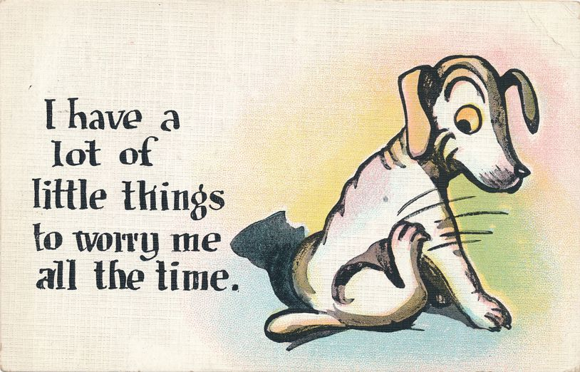 Comical Dog - A lot of little thins to worry me (fleas?) - Humor - pm 1923 at Churchville NY - Linen Card